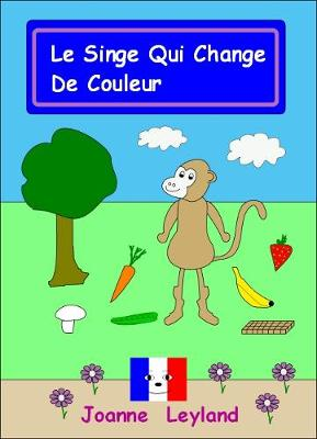 Le Singe Qui Change De Couleur - Cool Kids Speak French (Paperback)