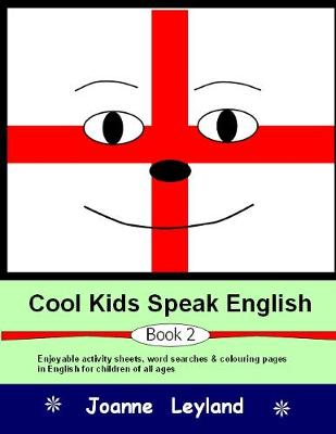 Cool Kids Speak English - Book 2: Enjoyable activity sheets, word searches & colouring pages for children learning English as a foreign language (Paperback)