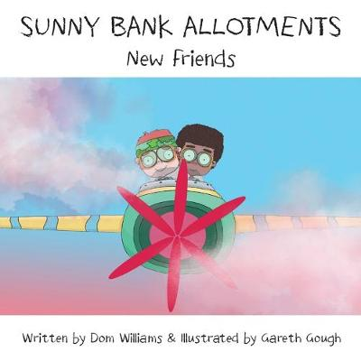 Sunny Bank Allotments: New Friends - Sunny Bank Allotments 2 (Paperback)