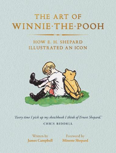 The Art of Winnie-the-Pooh: How E. H. Shepard Illustrated an Icon (Paperback)