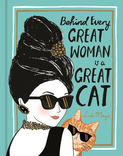 Behind Every Great Woman is a Great Cat (Hardback)