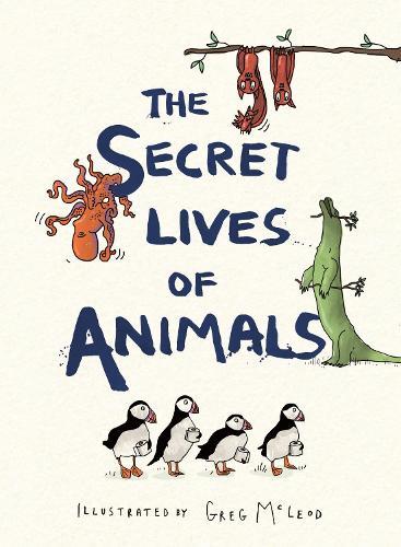 The Secret Lives of Animals (Hardback)