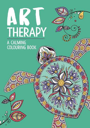 Art Therapy: A Calming Colouring Book for Adults - Art Therapy Colouring (Paperback)