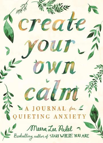Create Your Own Calm: A Journal for Quieting Anxiety (Paperback)