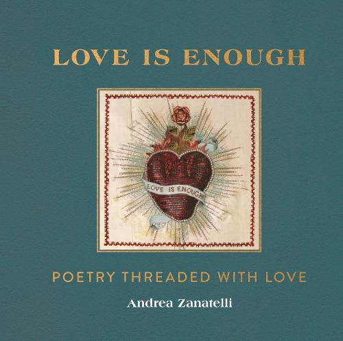 Love is Enough: Poetry and Love (with a Foreword by Florence Welch) (Hardback)