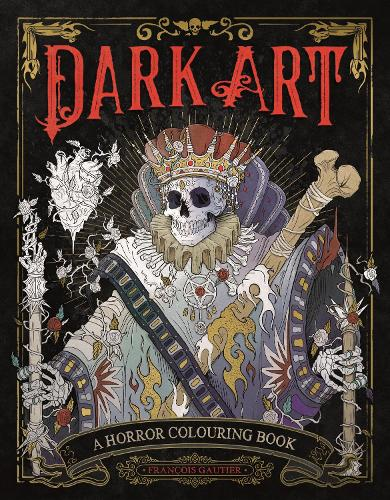 Dark Art: A Horror Colouring Book for Adults (Paperback)