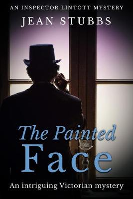 The Painted Face: An intriguing Victorian mystery - Inspector Lintott Mysteries 2 (Paperback)
