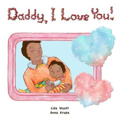 Daddy, I Love You! (Board book)