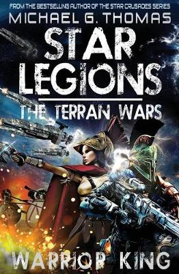 Warrior King - Star Legions: The Terran Wars 1 (Paperback)