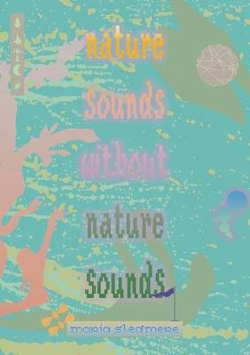 nature sounds without nature sounds (Paperback)