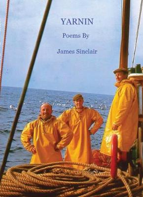 Yarnin: Poems by James Sinclair (Paperback)