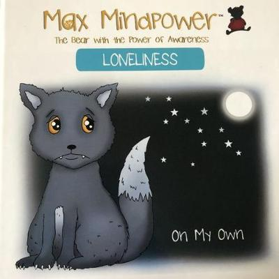 Loneliness: On My Own - Max Mindpower Senior 23 (Hardback)