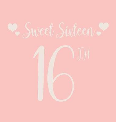Happy 16th Birthday Guest Book: Sweet Sixteen Guest Book, Party and Birthday Celebrations Decor, Memory Book, Scrapbook, 16th Birthday (Hardback)