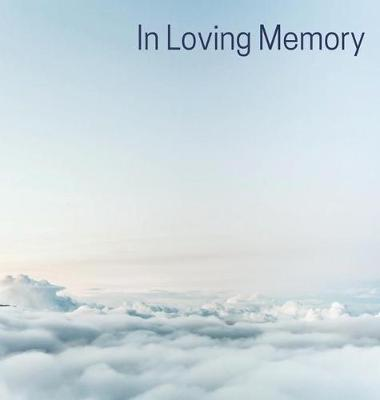 Memorial Guest Book (Hardback cover): Memory book, comments book, condolence book for funeral, remembrance, celebration of life, in loving memory funeral guest book, memorial guest book, memorial service guest book (Hardback)