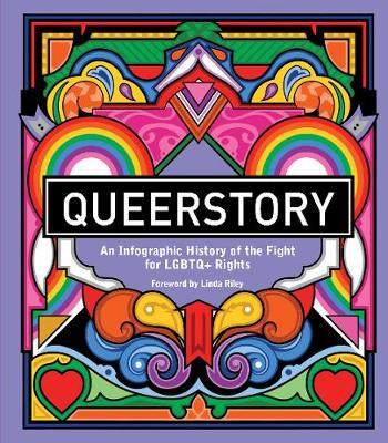 Queerstory: An Infographic Timeline of the Fight for LGBTQ+ Rights (Hardback)