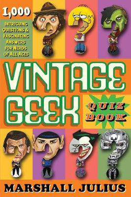 Vintage Geek: The Quiz Book: Over 1000 intriguing questions and fascinating answers for nerds of all ages (Paperback)
