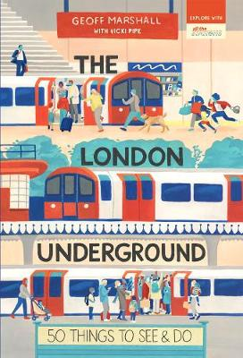 The London Underground: 50 Things to See and Do - 50 Things to See and Do Series (Paperback)