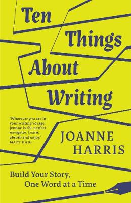 Ten Things About Writing: Build Your Story, One Word at a Time (Hardback)