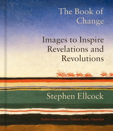 The Book of Change: Images to Inspire Revelations and Revolutions (Hardback)