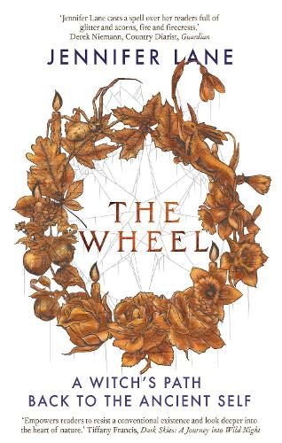 The Wheel: A Witch's Path Back to the Ancient Self (Paperback)