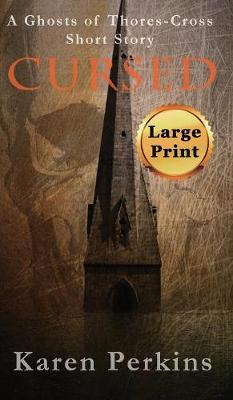 Cursed: A Ghosts of Thores-Cross Short Story - Ghosts of Thores-Cross 2 (Hardback)