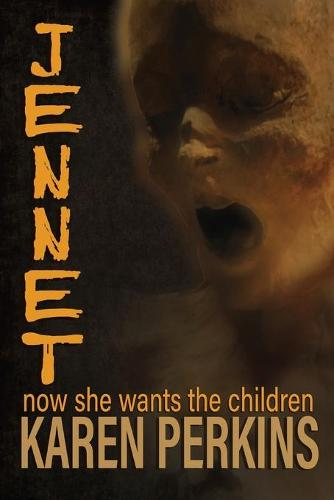 JENNET: now she wants the children - Ghosts of Thores-Cross 3 (Paperback)
