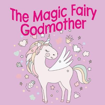 The Magic Fairy Godmother (Paperback)