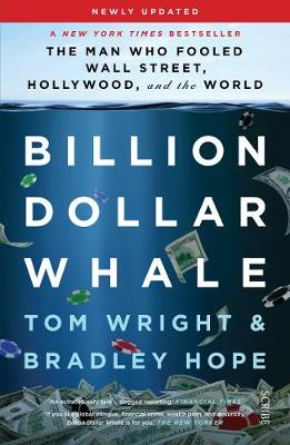 Billion Dollar Whale: the man who fooled Wall Street, Hollywood, and the world (Paperback)