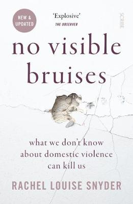 No Visible Bruises: what we don't know about domestic violence can kill us (Paperback)