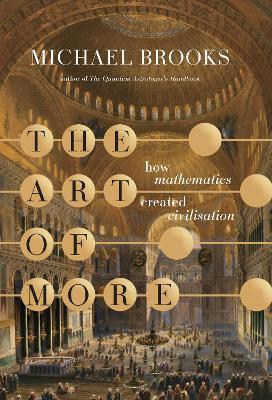 The Art of More: how mathematics created civilisation (Hardback)