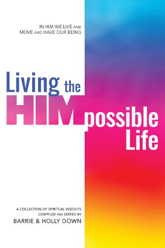 Living the Himpossible Life: A Collection of Spiritual Insights (Paperback)