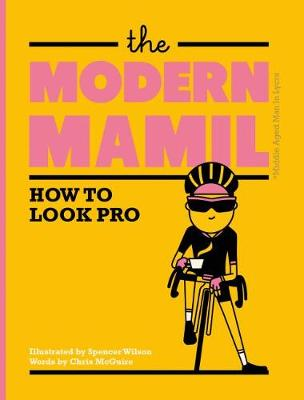The Modern MAMIL: How to Look Pro (Hardback)