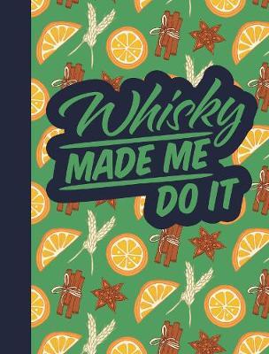 Whisky Made Me Do It - Cocktail Recipe Books (Hardback)