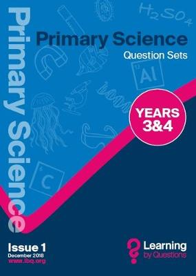 Primary Science Question Sets YEARS 3&4 - Learning by Questions, Question Sets, questions and illustrations (Paperback)
