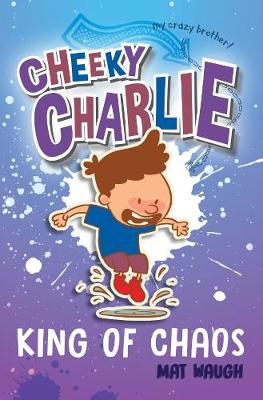 Cheeky Charlie: King of Chaos - Cheeky Charlie 3 (Paperback)