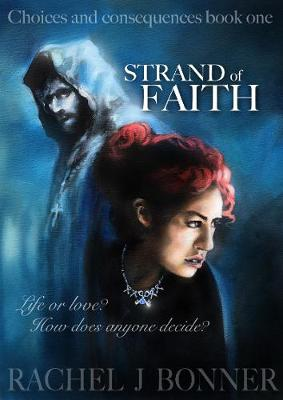 Strand of Faith - Choices and Consequences 1 (Paperback)