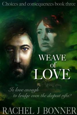 Weave of Love - Choices and Consequences 3 (Paperback)