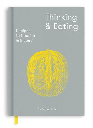 Thinking and Eating: Recipes to Nourish and Inspire (Hardback)