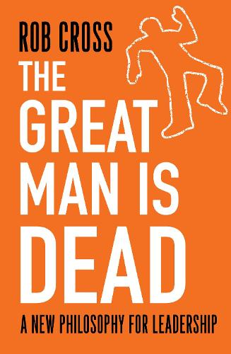 The Great Man is Dead: A New Philosophy for Leadership (Paperback)