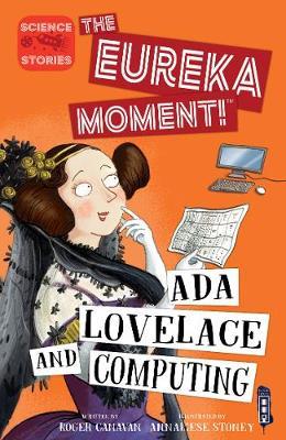 Ada Lovelace and Computing - The Eureka Moment (Paperback)