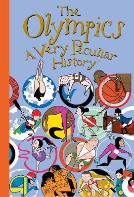 The Olympics, A Very Peculiar History - Very Peculiar History (Hardback)
