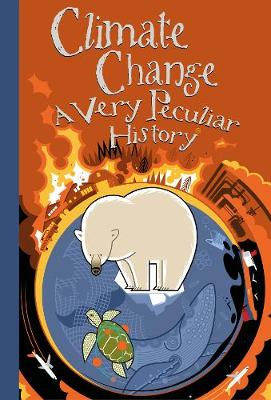 Climate Change, A Very Peculiar History - Very Peculiar History (Hardback)