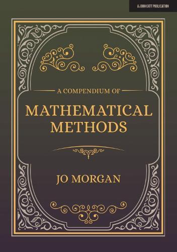 A Compendium Of Mathematical Methods: A handbook for school teachers (Paperback)