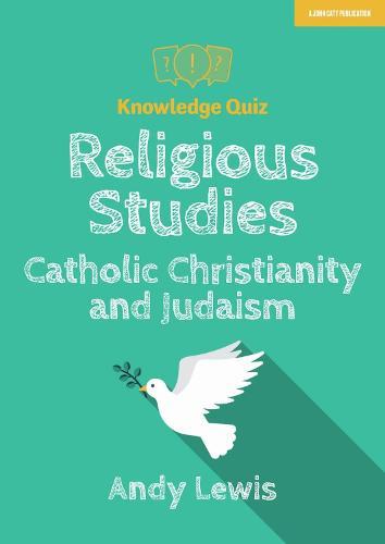 Knowledge Quiz: GCSE Religious Studies - Catholic Christianity and Judaism (Paperback)