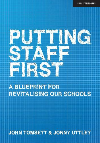Putting Staff First: A blueprint for a revitalised profession (Paperback)
