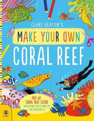 Make Your Own Coral Reef: Pop-Up Coral Reef Scene with Figures for Cutting out and Colouring in - Make Your Own (Paperback)