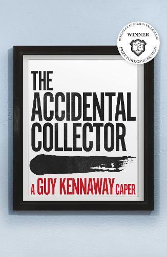 The Accidental Collector: An artworld caper (Hardback)