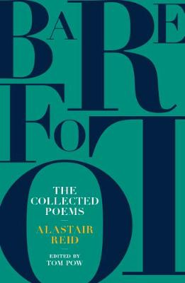 Barefoot: Alastair Reid: The Collected Poems (Paperback)