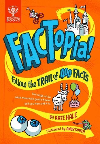 FACTopia!: Follow the Trail of 400 Facts - FACTopia (Hardback)