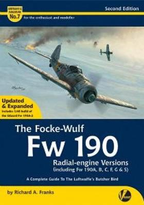 The Focke-Wulf Fw 190 Radial-engine (including Fw 190A, B,C,F,G & S): A Complete Guide To The Luftwaffe's Butcher Bird - Airframe & Miniature 7 (Paperback)